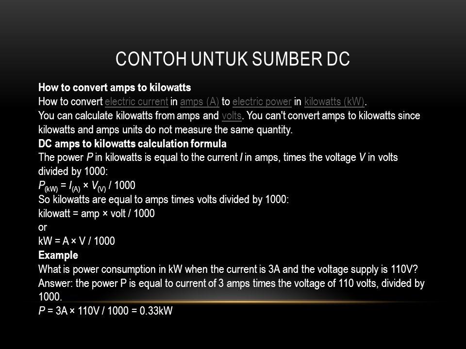 CONTOH UNTUK SUMBER DC How to convert amps to kilowatts