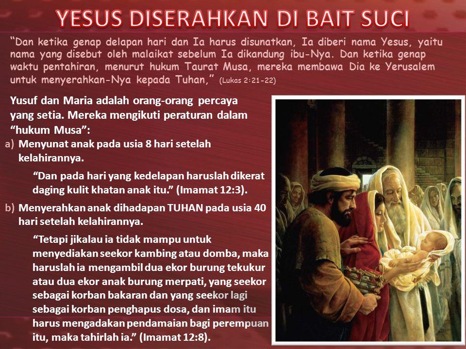 YESUS DISERAHKAN DI BAIT SUCI