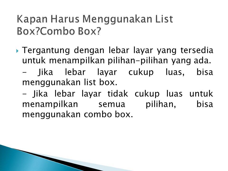 Kapan Harus Menggunakan List Box Combo Box