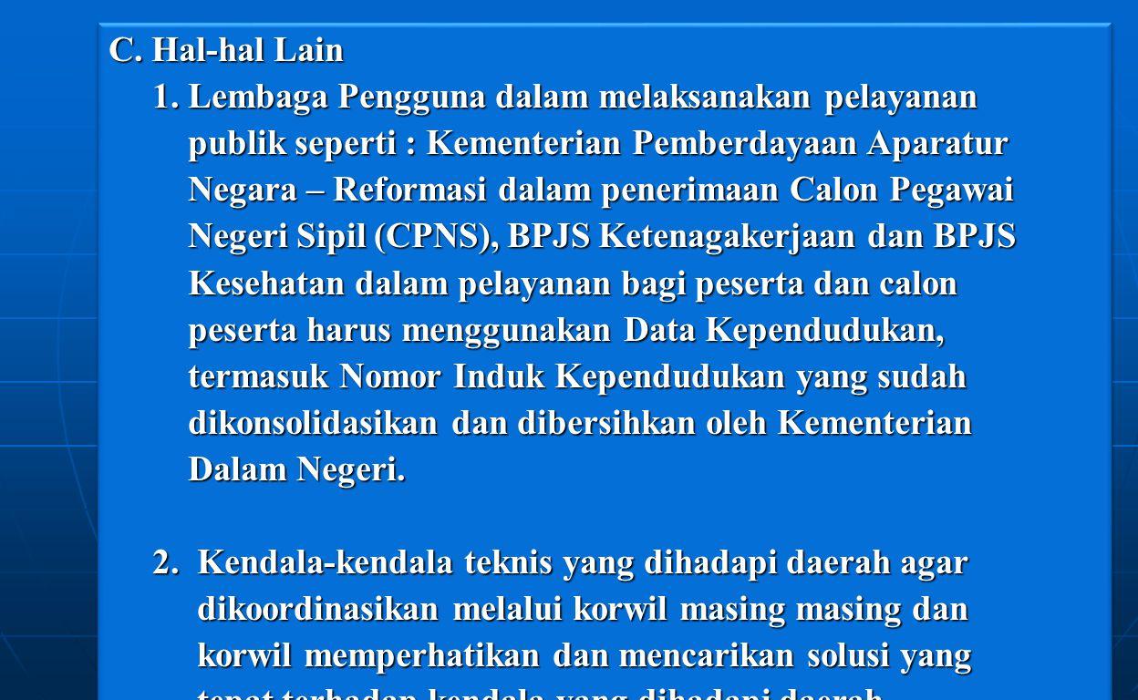 C. Hal-hal Lain 1. Lembaga Pengguna dalam melaksanakan pelayanan. publik seperti : Kementerian Pemberdayaan Aparatur.