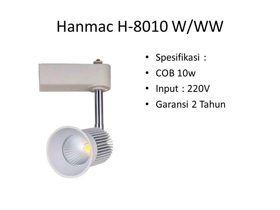 Hanmac H-8010 W/WW Spesifikasi : COB 10w Input : 220V Garansi 2 Tahun
