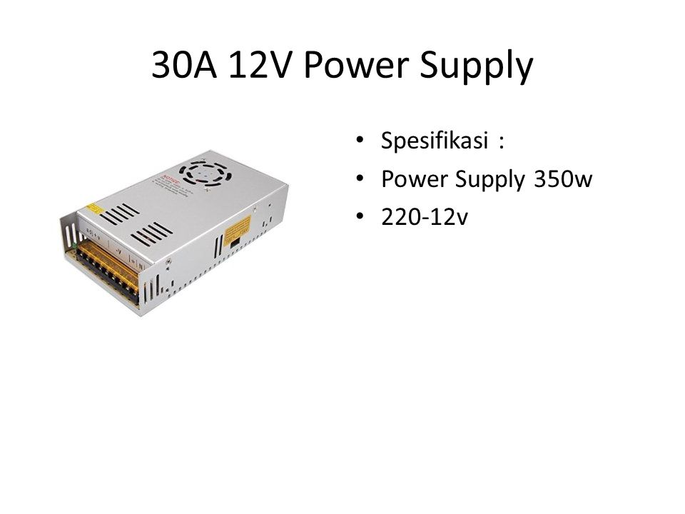 30A 12V Power Supply Spesifikasi : Power Supply 350w 220-12v