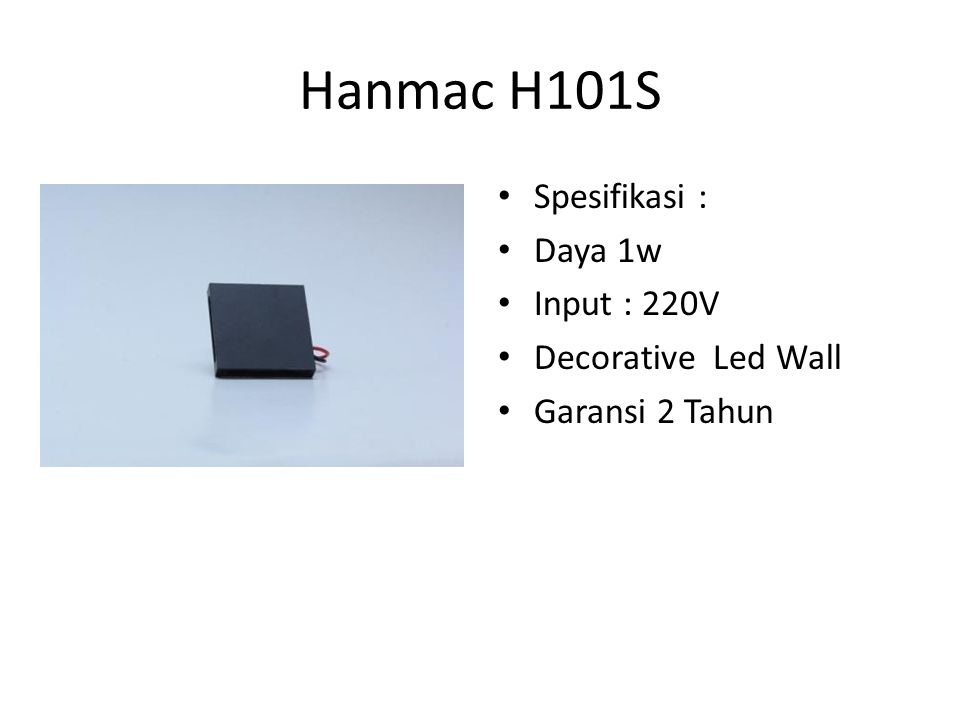 Hanmac H101S Spesifikasi : Daya 1w Input : 220V Decorative Led Wall