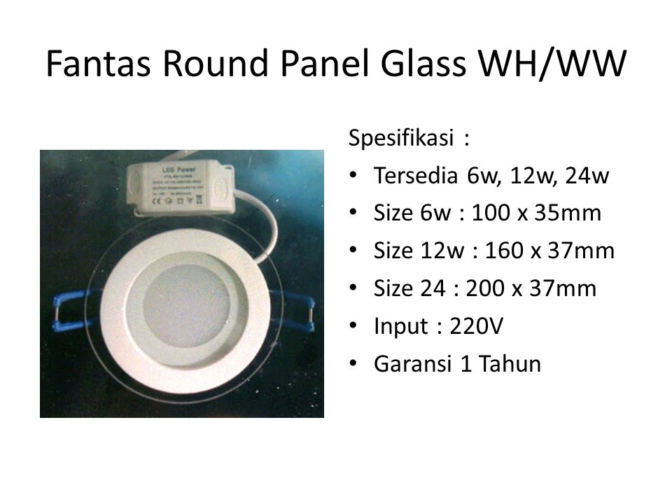 Fantas Round Panel Glass WH/WW