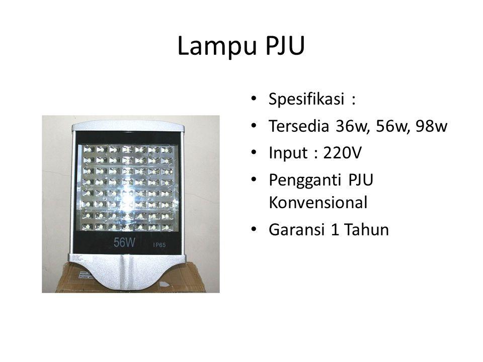 Lampu PJU Spesifikasi : Tersedia 36w, 56w, 98w Input : 220V