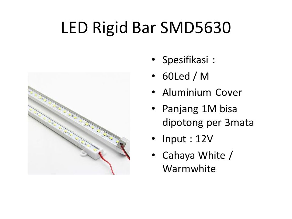LED Rigid Bar SMD5630 Spesifikasi : 60Led / M Aluminium Cover