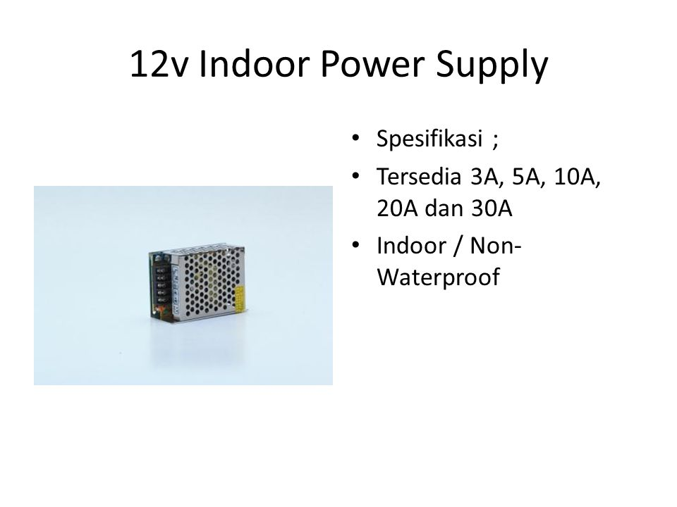12v Indoor Power Supply Spesifikasi ;