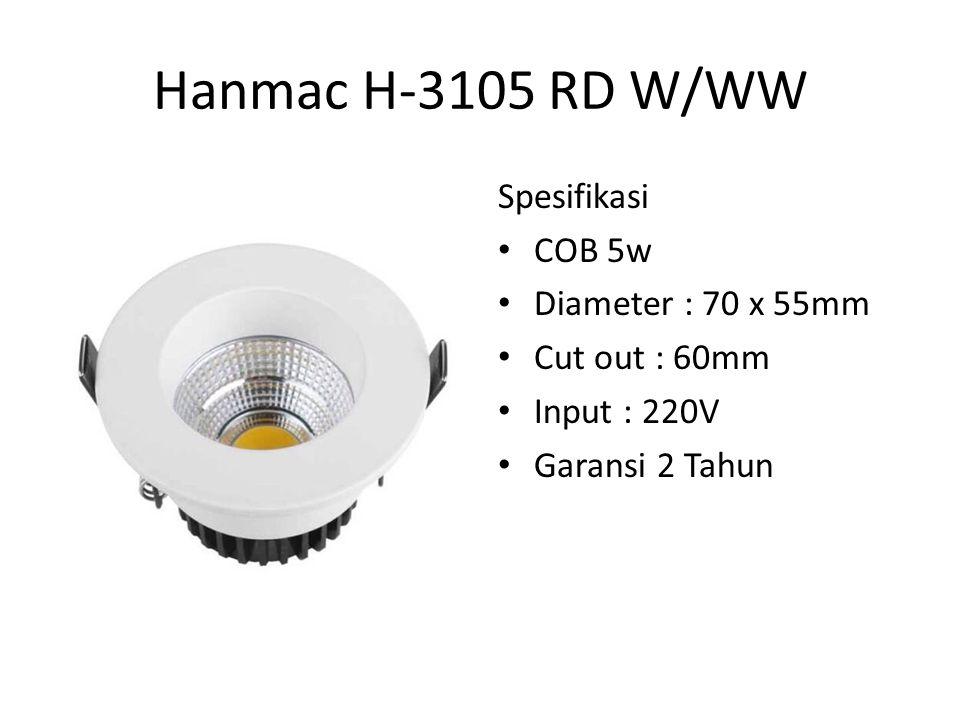 Hanmac H-3105 RD W/WW Spesifikasi COB 5w Diameter : 70 x 55mm
