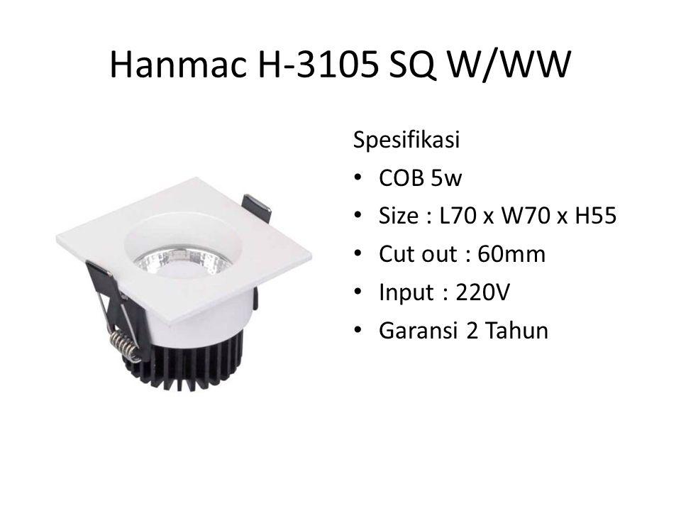 Hanmac H-3105 SQ W/WW Spesifikasi COB 5w Size : L70 x W70 x H55