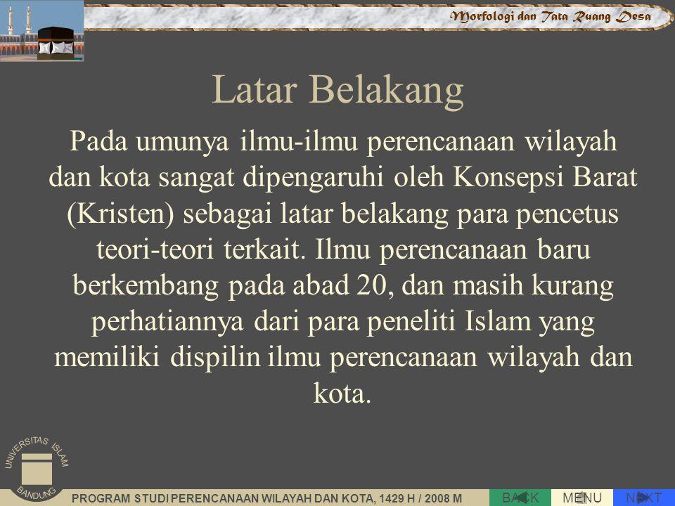 NEXT BACK. MENU. UNIVERSITAS ISLAM. BANDUNG. i. PROGRAM STUDI PERENCANAAN WILAYAH DAN KOTA, 1429 H / 2008 M.
