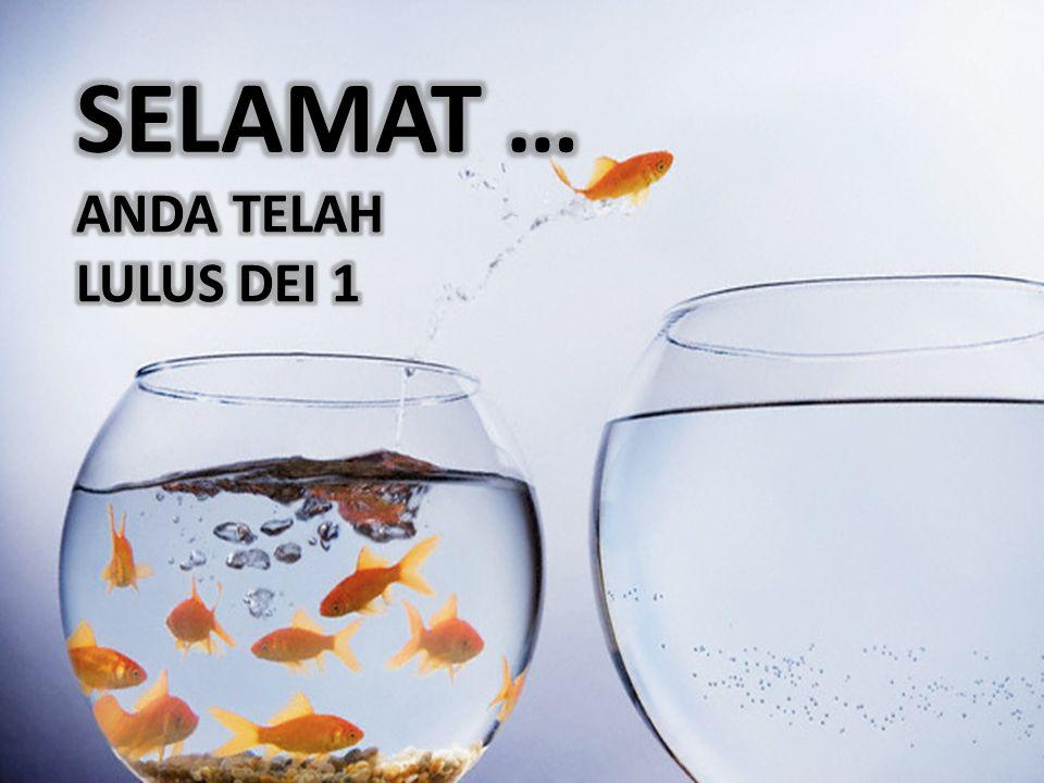 SELAMAT … ANDA TELAH LULUS DEI 1