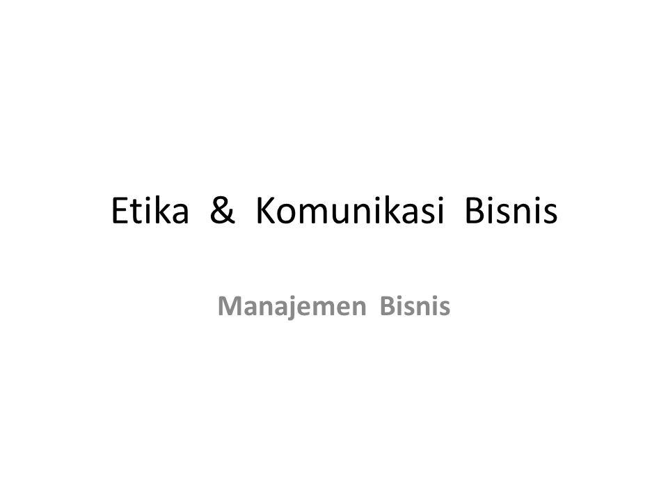 Etika & Komunikasi Bisnis
