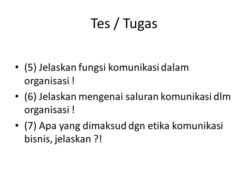 Tes / Tugas (5) Jelaskan fungsi komunikasi dalam organisasi !
