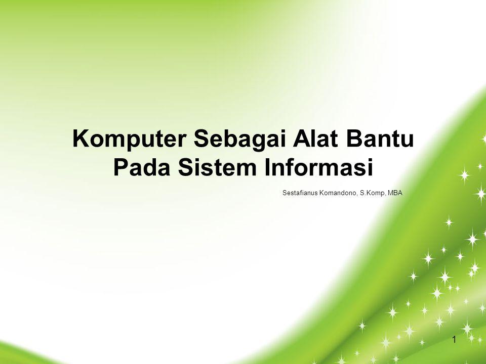 Komputer Sebagai Alat Bantu Pada Sistem Informasi