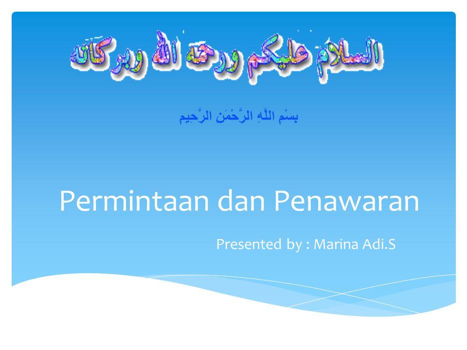 Permintaan dan Penawaran Presented by : Marina Adi.S