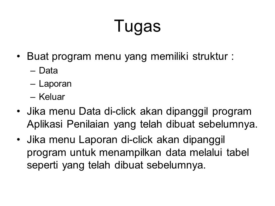 Tugas Buat program menu yang memiliki struktur :