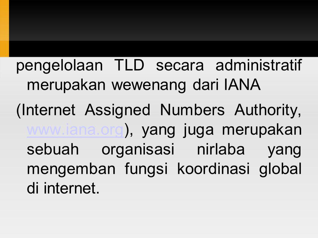 pengelolaan TLD secara administratif merupakan wewenang dari IANA