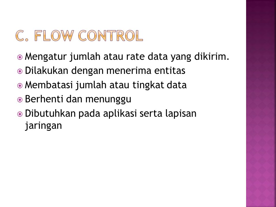 c. Flow control Mengatur jumlah atau rate data yang dikirim.