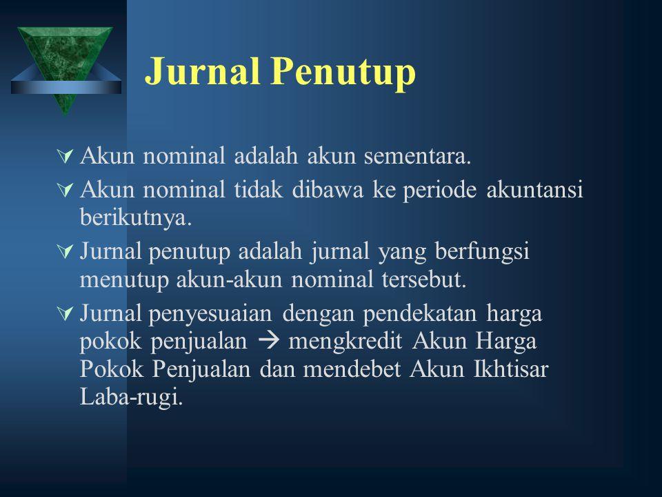 Jurnal Penutup Akun nominal adalah akun sementara.