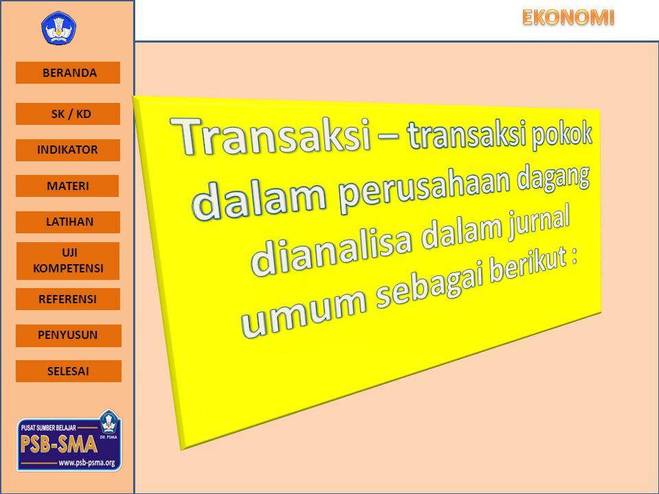 Transaksi – transaksi pokok dalam perusahaan dagang dianalisa dalam jurnal umum sebagai berikut :