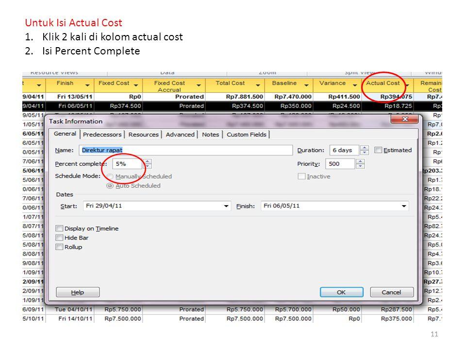 Untuk Isi Actual Cost Klik 2 kali di kolom actual cost Isi Percent Complete