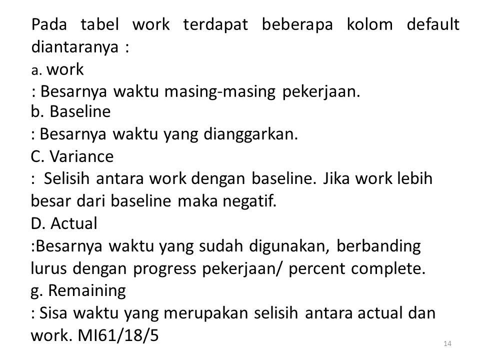 Pada tabel work terdapat beberapa kolom default diantaranya :