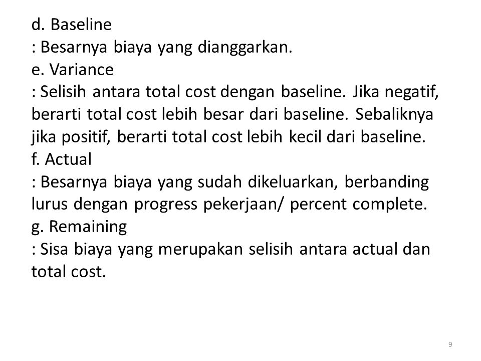 d. Baseline : Besarnya biaya yang dianggarkan. e. Variance.