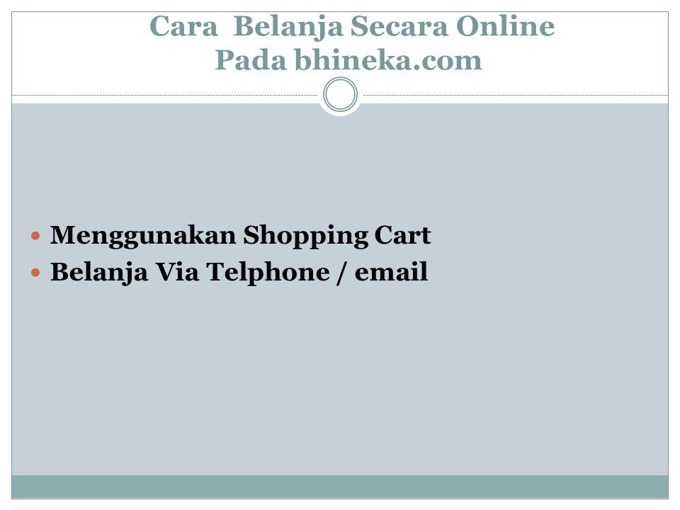 Cara Belanja Secara Online Pada bhineka.com