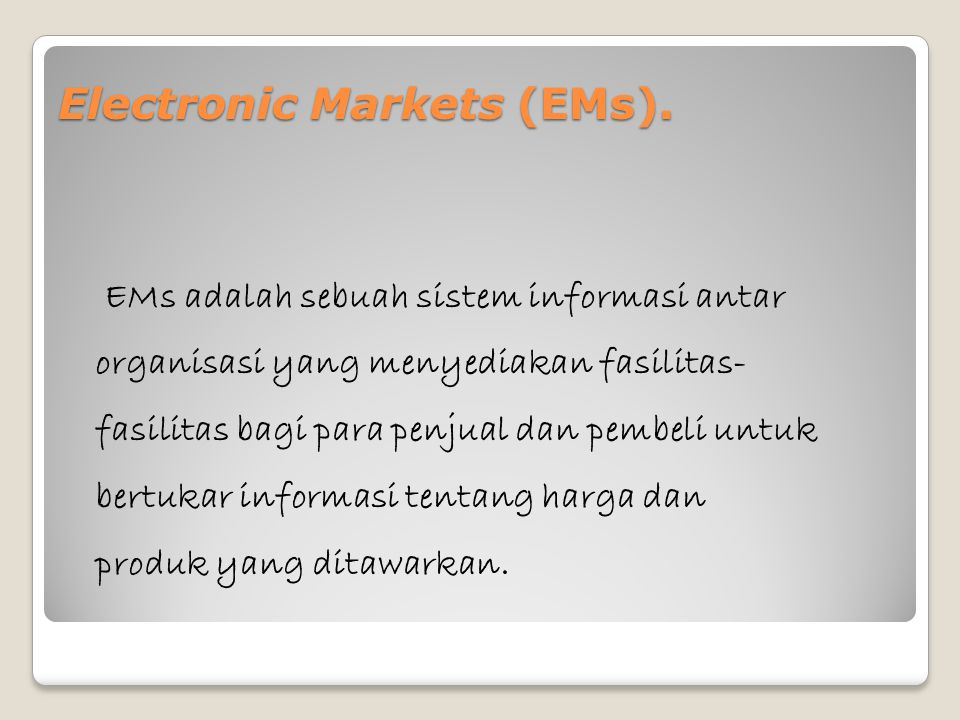 Electronic Markets (EMs).