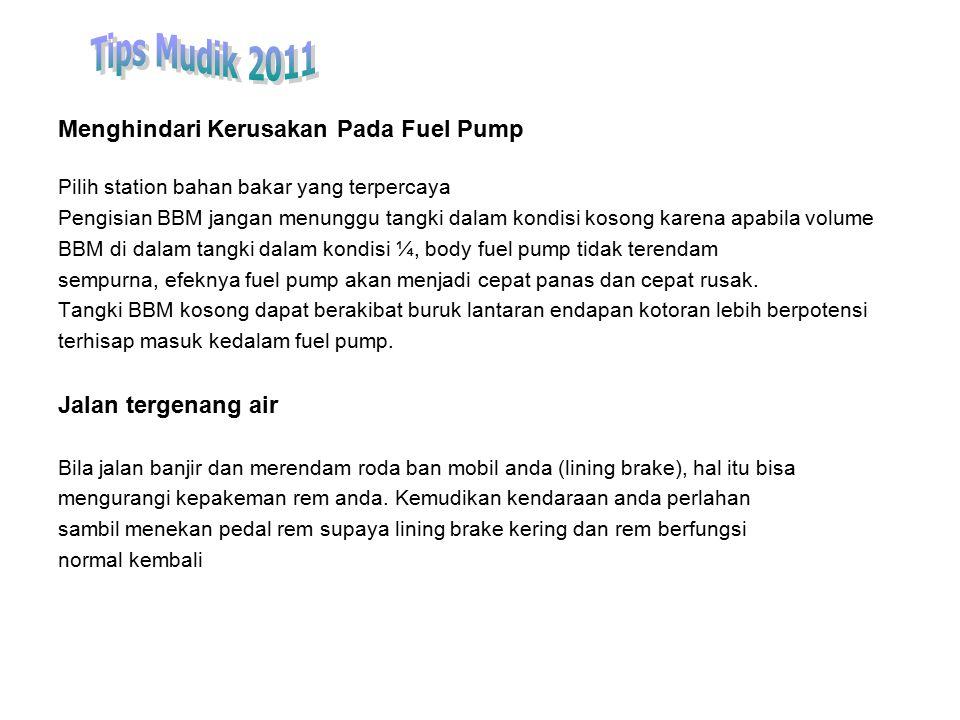Tips Mudik 2011 Menghindari Kerusakan Pada Fuel Pump