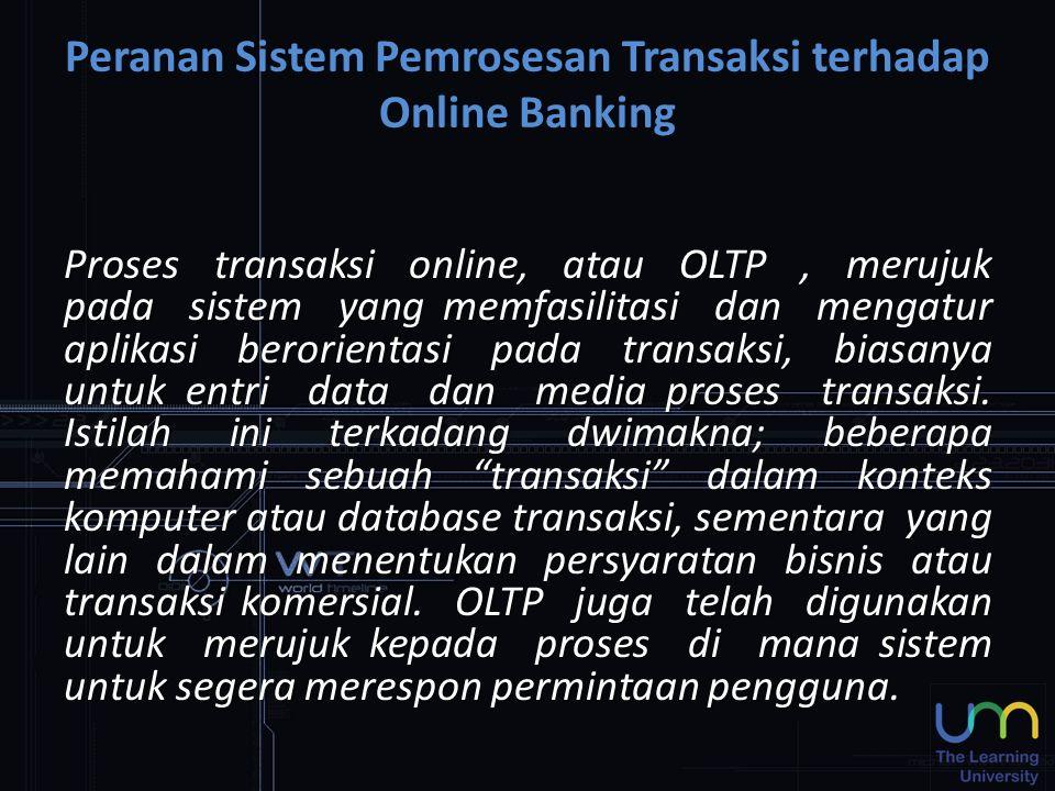 Peranan Sistem Pemrosesan Transaksi terhadap Online Banking