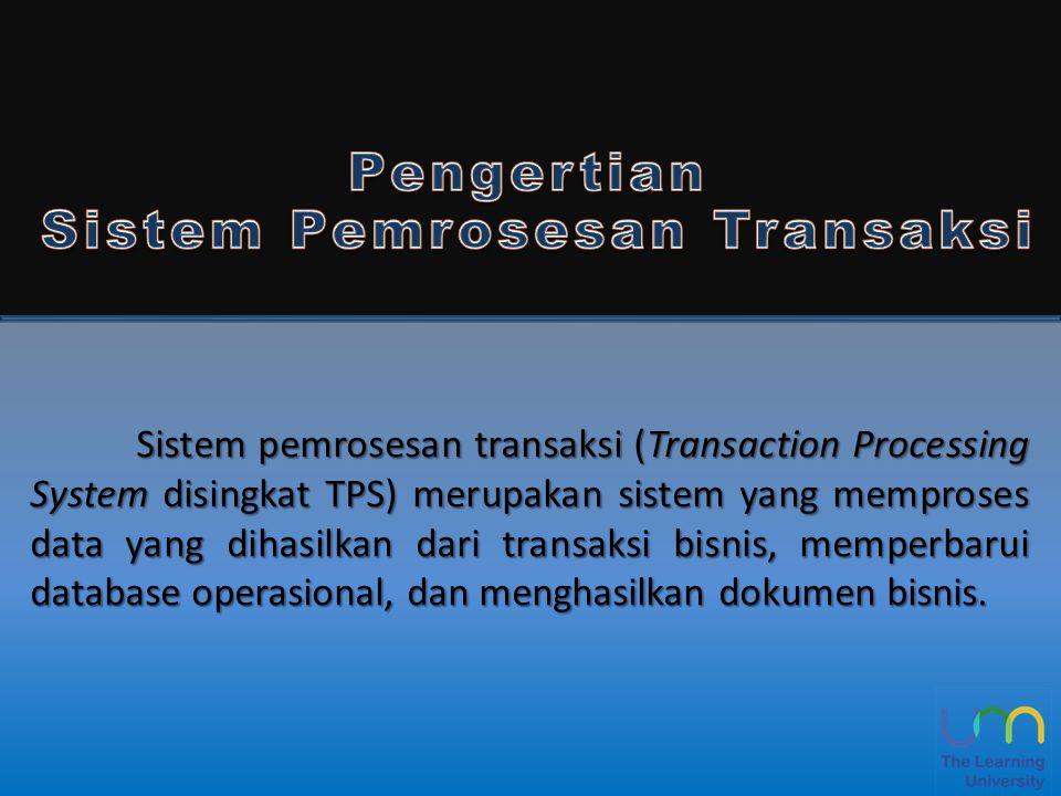 Pengertian Sistem Pemrosesan Transaksi