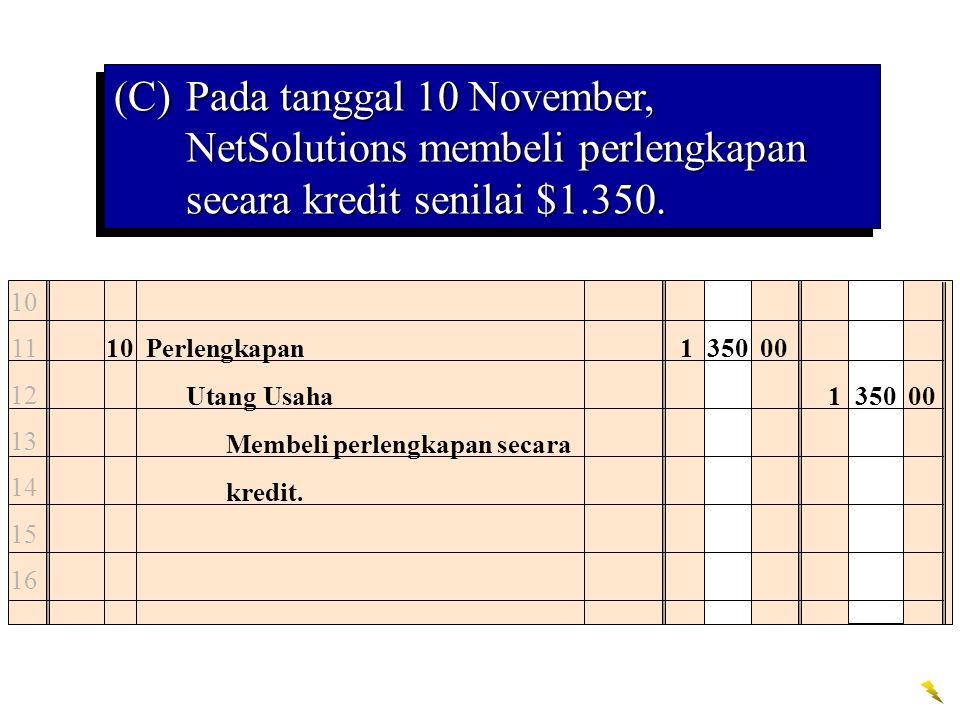 (C) Pada tanggal 10 November, NetSolutions membeli perlengkapan secara kredit senilai $1.350.