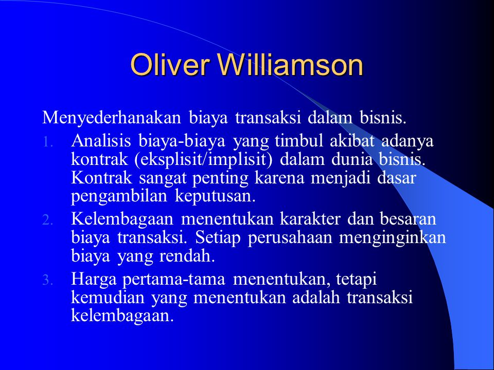 Oliver Williamson Menyederhanakan biaya transaksi dalam bisnis.
