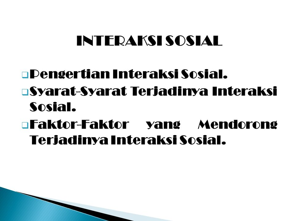 INTERAKSI SOSIAL Pengertian Interaksi Sosial.