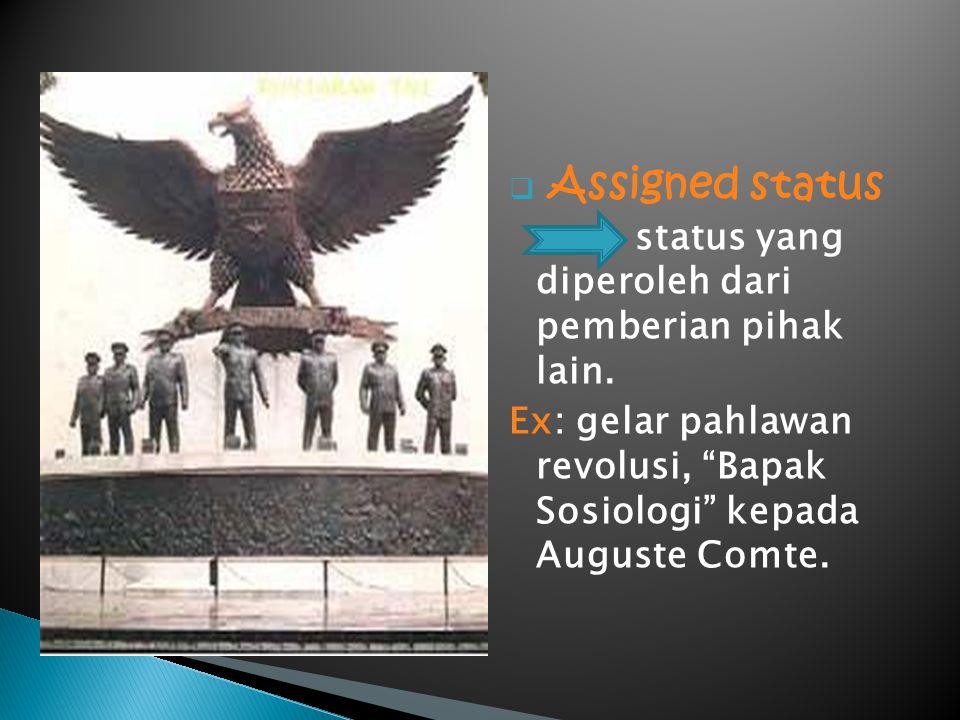 Assigned status status yang diperoleh dari pemberian pihak lain.