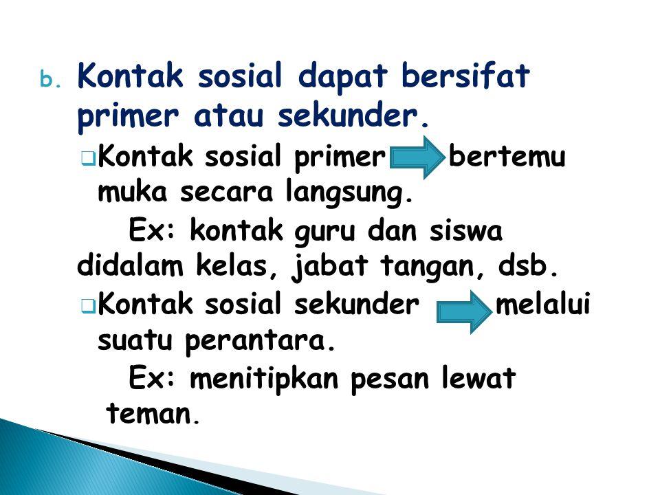 Kontak sosial dapat bersifat primer atau sekunder.