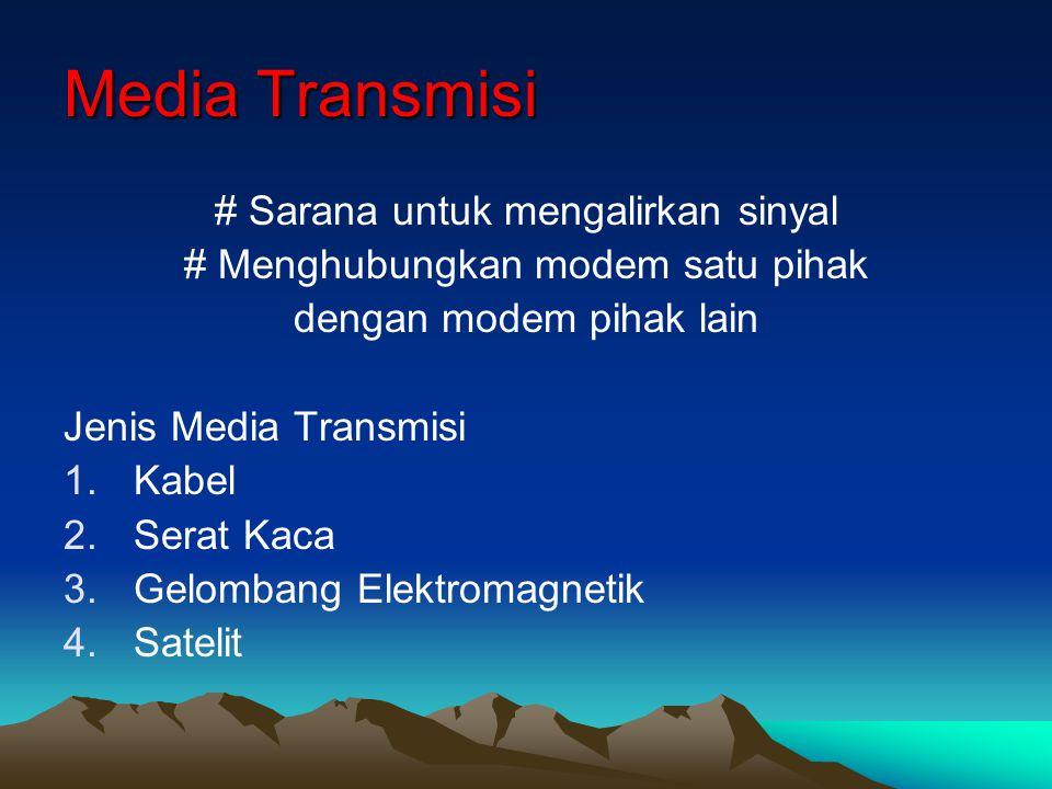 Media Transmisi # Sarana untuk mengalirkan sinyal