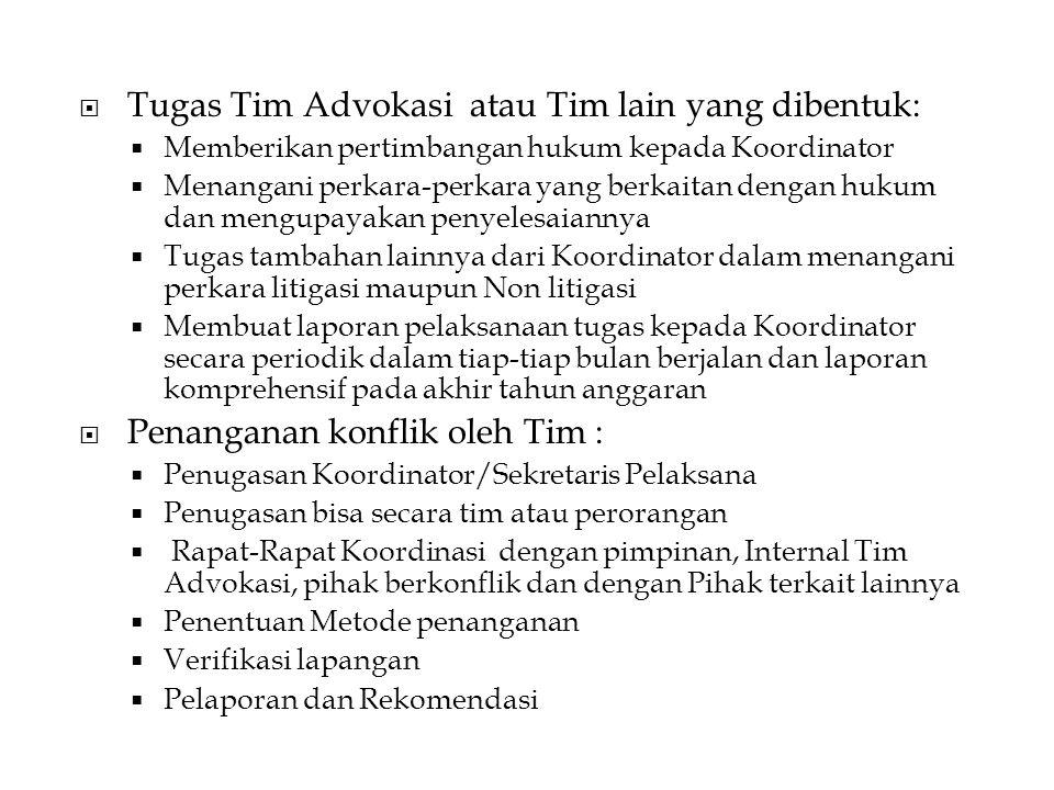 Tugas Tim Advokasi atau Tim lain yang dibentuk: