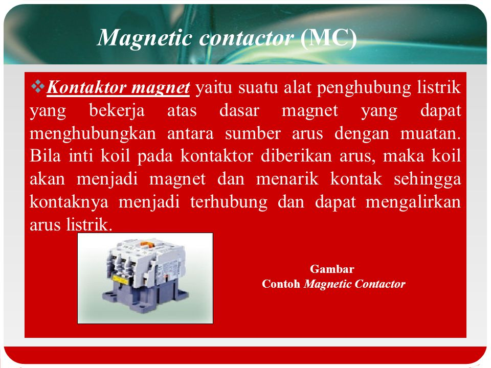 Magnetic contactor (MC)