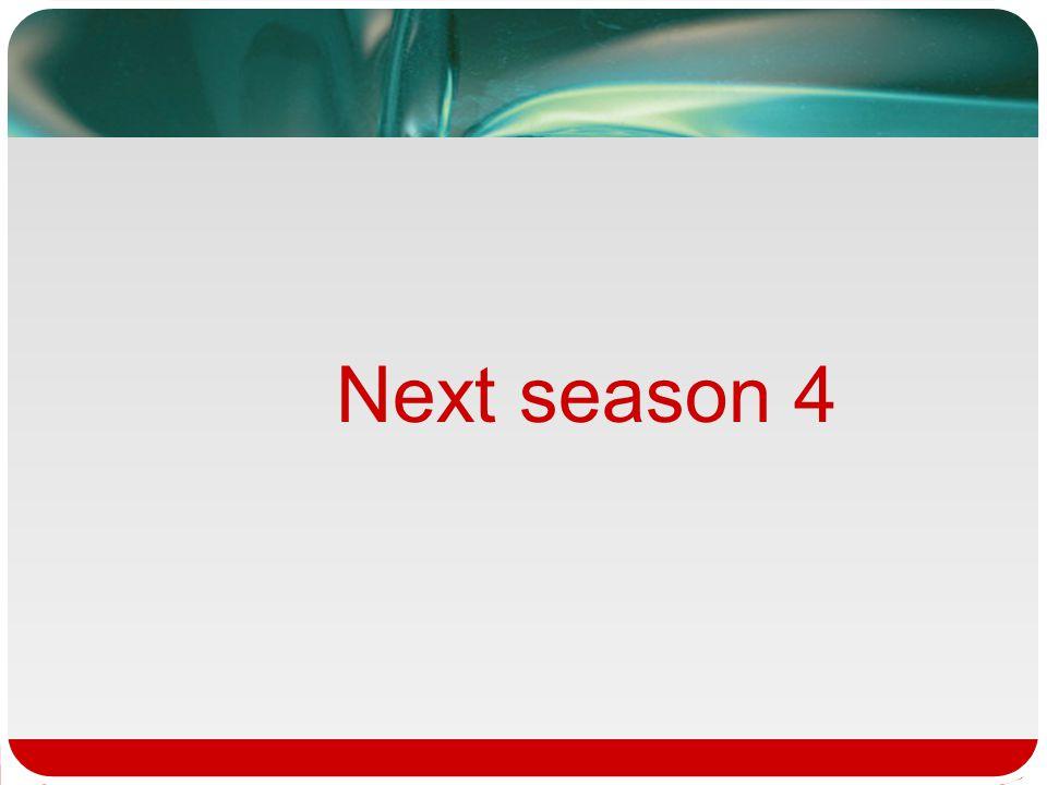 Next season 4