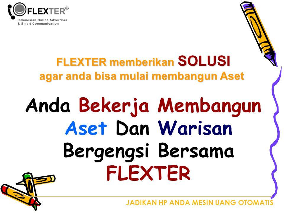 Anda Bekerja Membangun Aset Dan Warisan Bergengsi Bersama FLEXTER