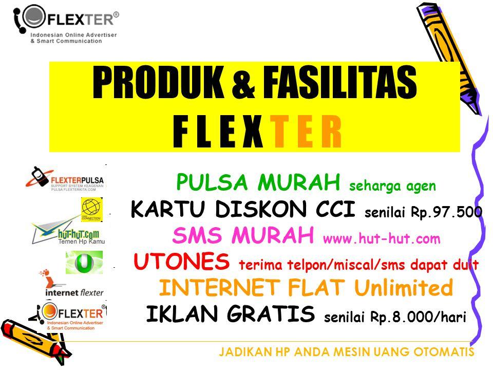 PRODUK & FASILITAS F L E X T E R
