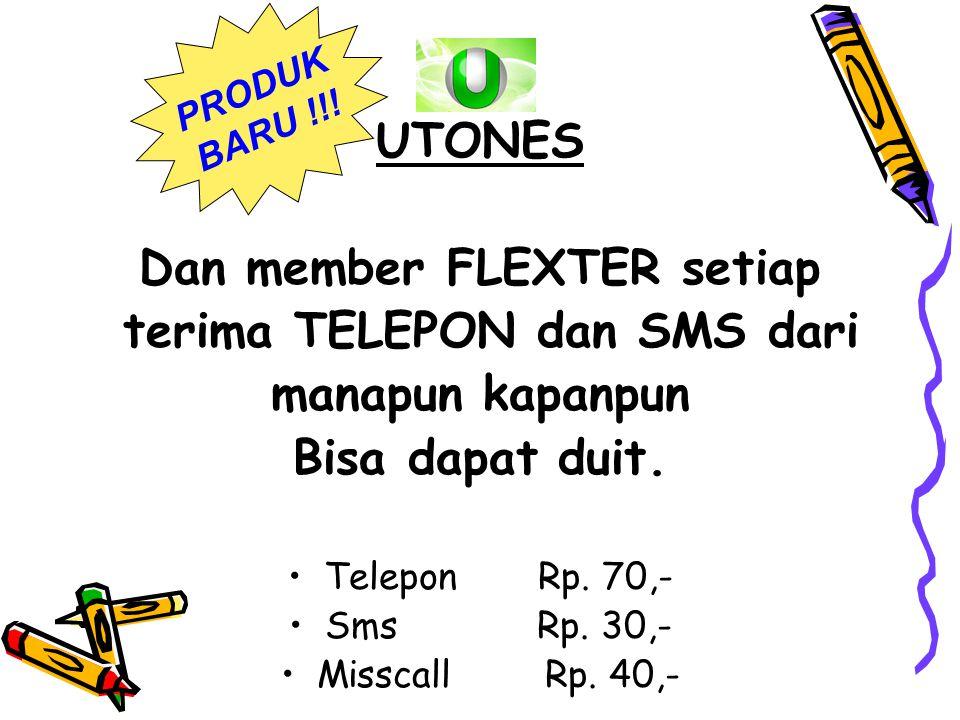 Dan member FLEXTER setiap terima TELEPON dan SMS dari