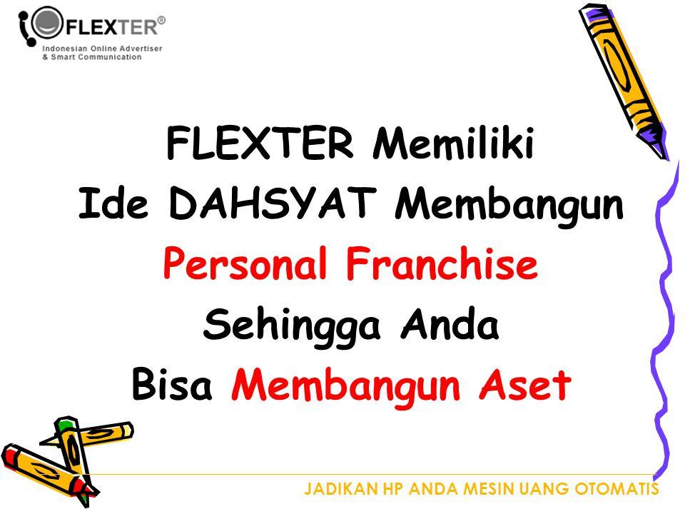 FLEXTER Memiliki Ide DAHSYAT Membangun Personal Franchise