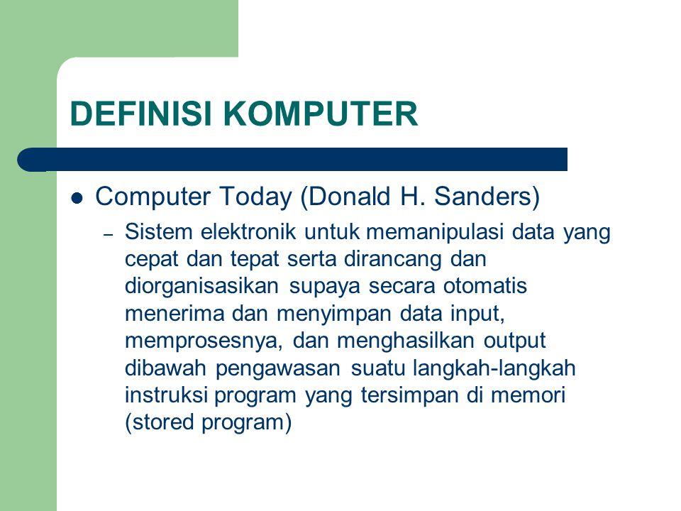 DEFINISI KOMPUTER Computer Today (Donald H. Sanders)