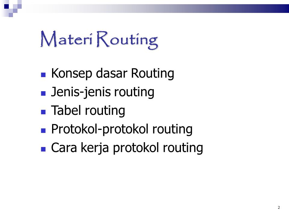Materi Routing Konsep dasar Routing Jenis-jenis routing Tabel routing