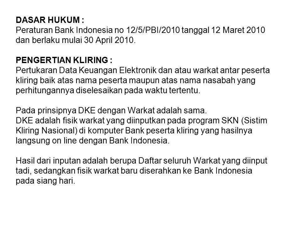 DASAR HUKUM : Peraturan Bank Indonesia no 12/5/PBI/2010 tanggal 12 Maret 2010. dan berlaku mulai 30 April 2010.