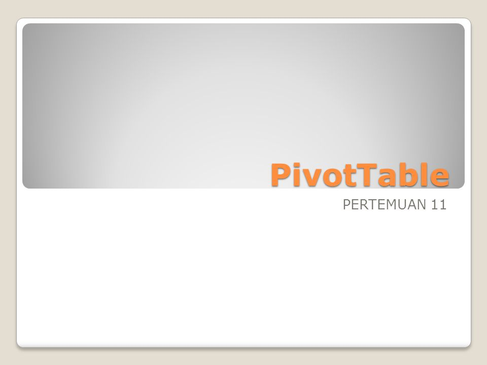 PivotTable PERTEMUAN 11