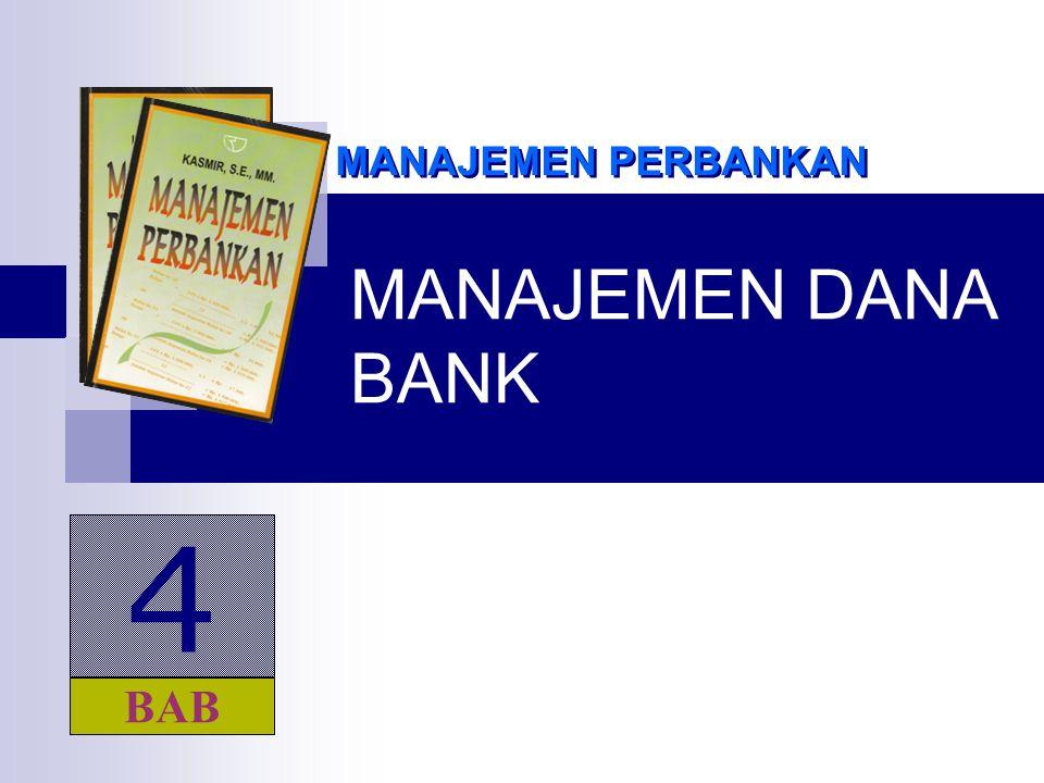 MANAJEMEN PERBANKAN MANAJEMEN DANA BANK 4 BAB